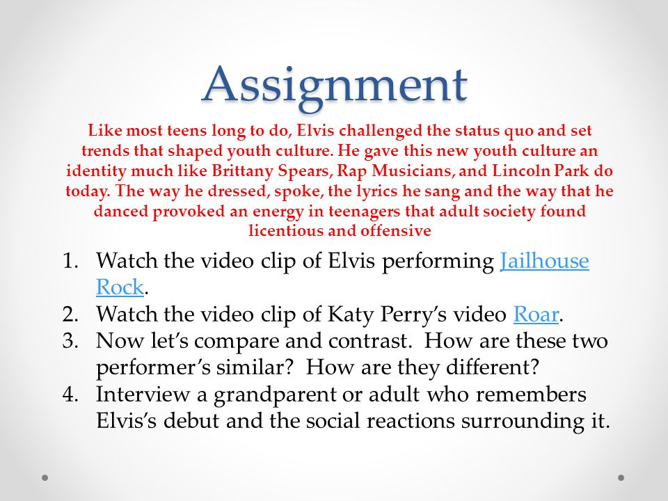 Assignment Watch the video clip of Elvis performing Jailhouse Rock.