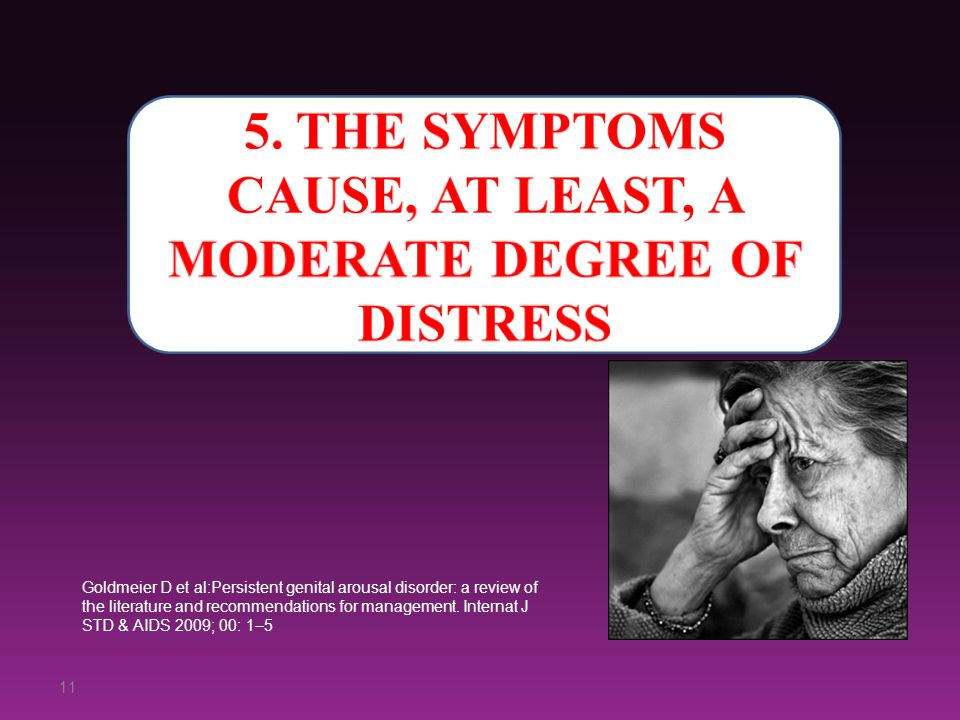 5. The symptoms cause, at least, a moderate degree of distress