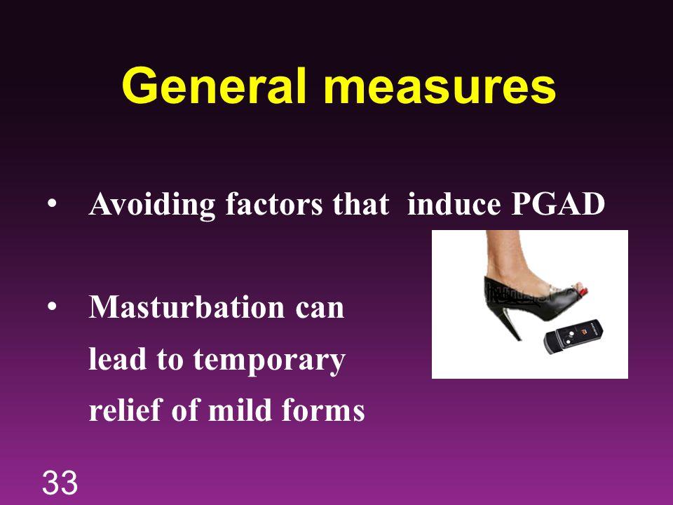 General measures Avoiding factors that induce PGAD Masturbation can