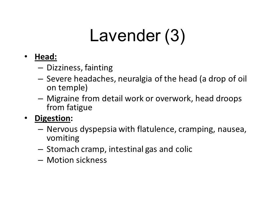 Lavender (3) Head: Dizziness, fainting