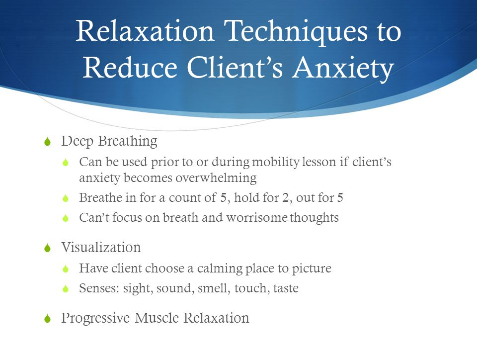 Relaxation Techniques to Reduce Client's Anxiety