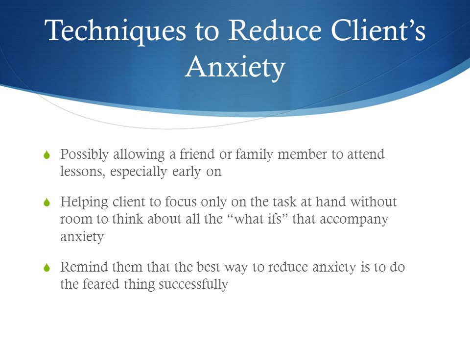 Techniques to Reduce Client's Anxiety