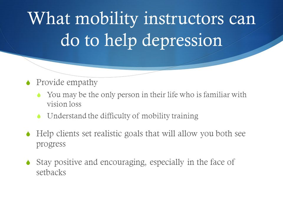 What mobility instructors can do to help depression