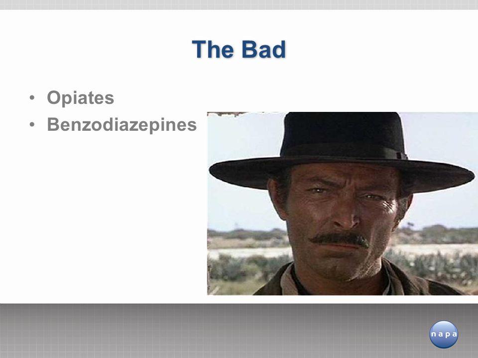 The Bad Opiates Benzodiazepines