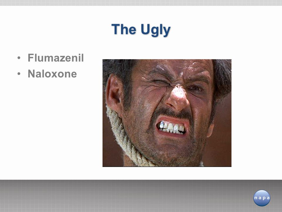 The Ugly Flumazenil Naloxone
