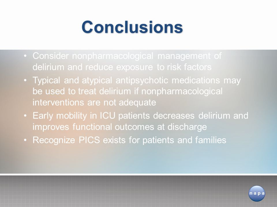 Conclusions Consider nonpharmacological management of delirium and reduce exposure to risk factors.