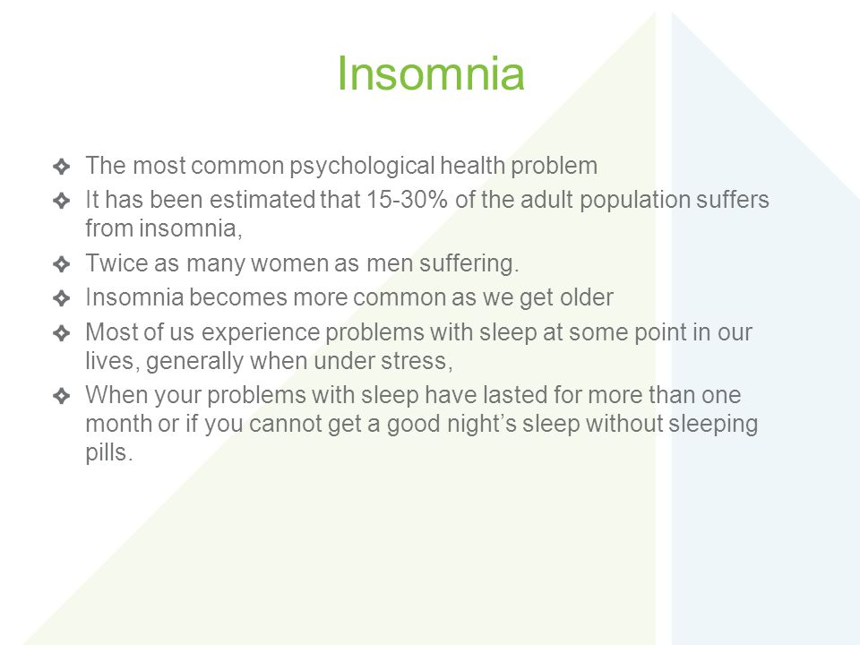 Insomnia The most common psychological health problem