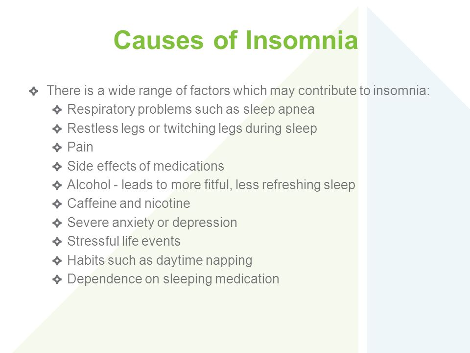 Causes of Insomnia There is a wide range of factors which may contribute to insomnia: Respiratory problems such as sleep apnea.