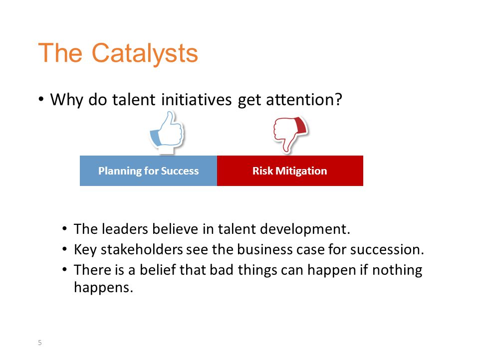The Catalysts Why do talent initiatives get attention