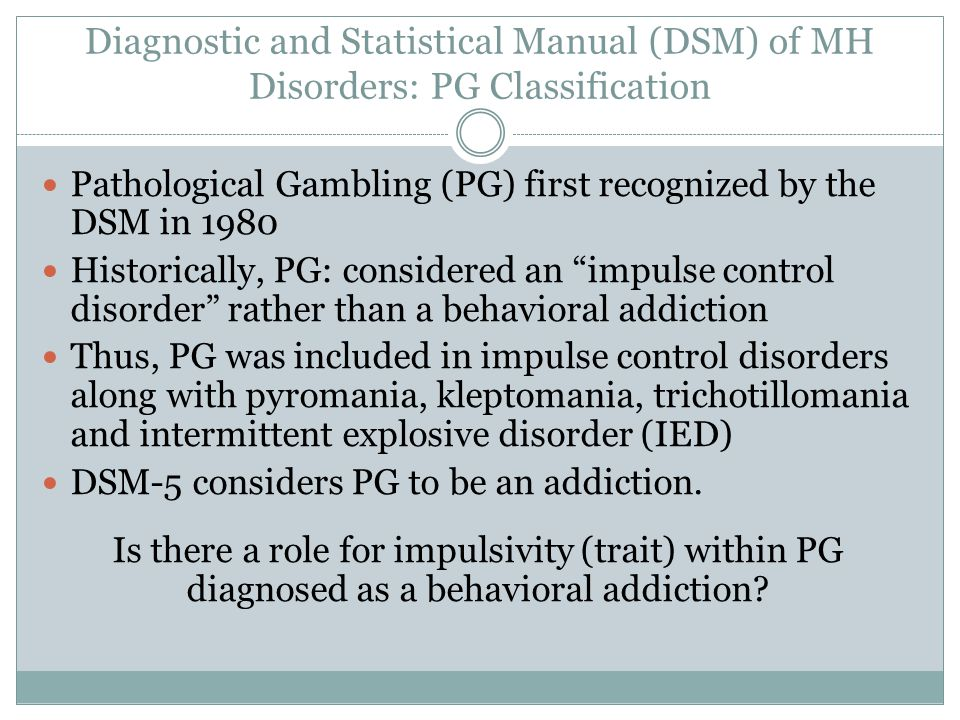 Diagnostic and Statistical Manual (DSM) of MH Disorders: PG Classification