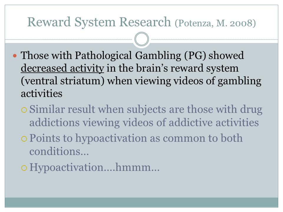 Reward System Research (Potenza, M. 2008)