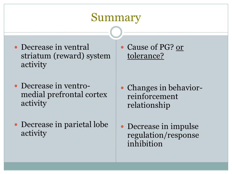 Summary Decrease in ventral striatum (reward) system activity