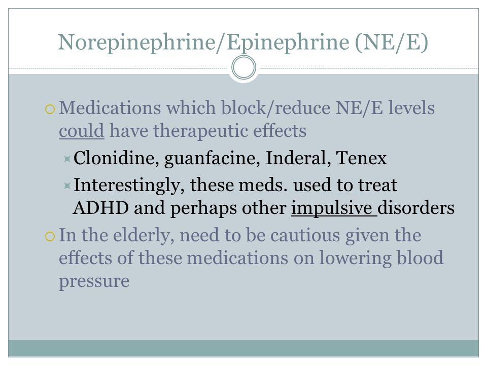 Norepinephrine/Epinephrine (NE/E)