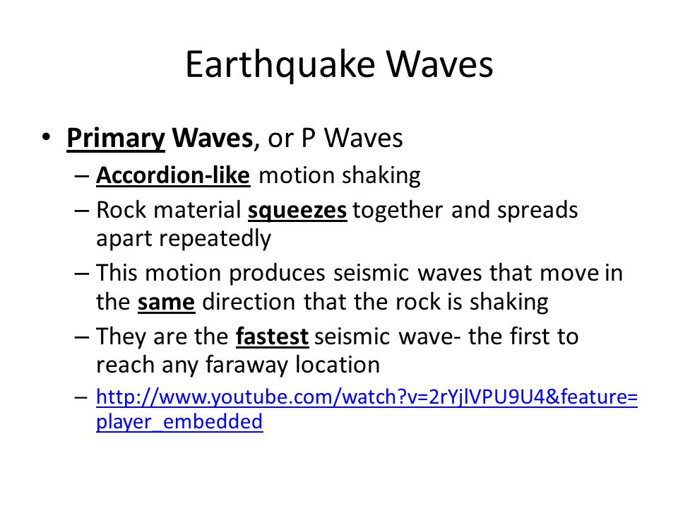 Earthquake Waves Primary Waves, or P Waves