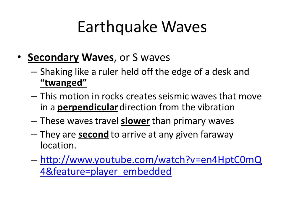 Earthquake Waves Secondary Waves, or S waves