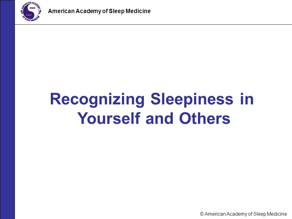 Recognizing Sleepiness in Yourself and Others