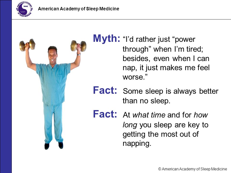 Fact: Some sleep is always better than no sleep.