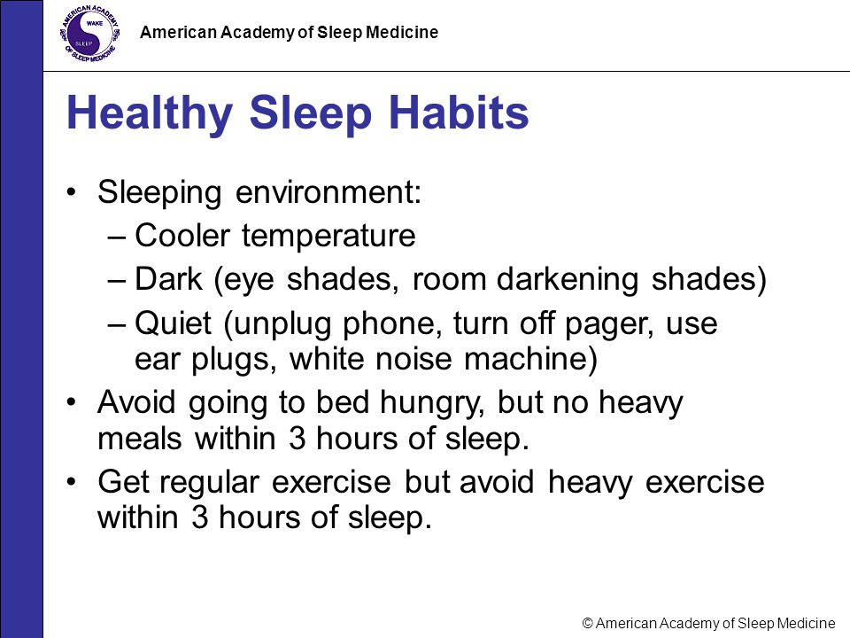 Healthy Sleep Habits Sleeping environment: Cooler temperature