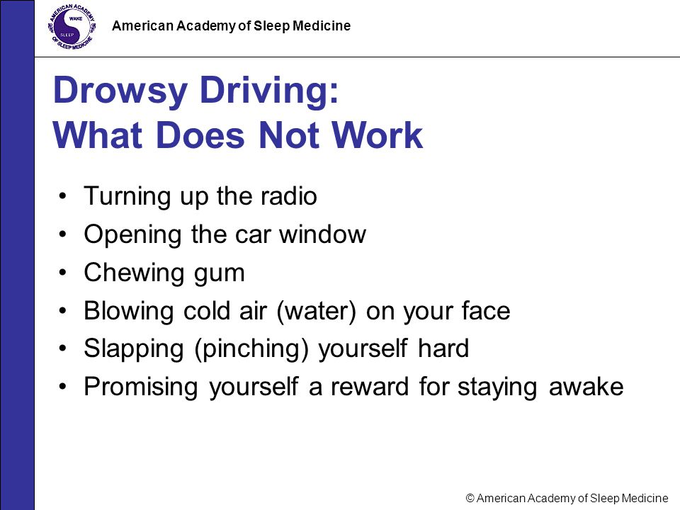 Drowsy Driving: What Does Not Work