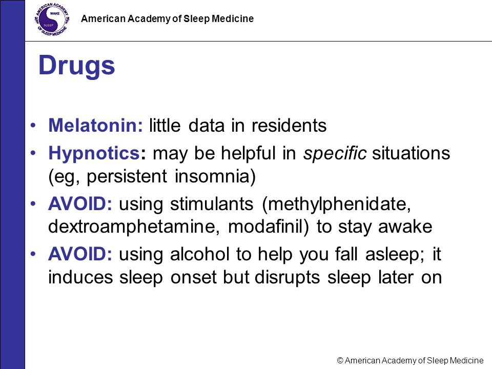 Drugs Melatonin: little data in residents