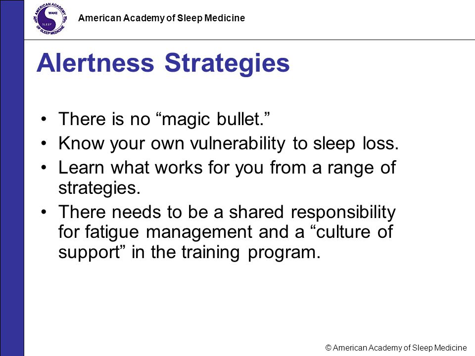 Alertness Strategies There is no magic bullet.