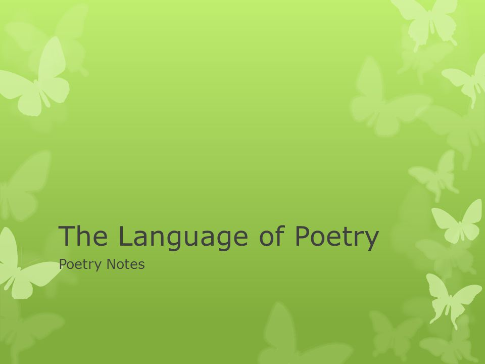 The Language of Poetry Poetry Notes