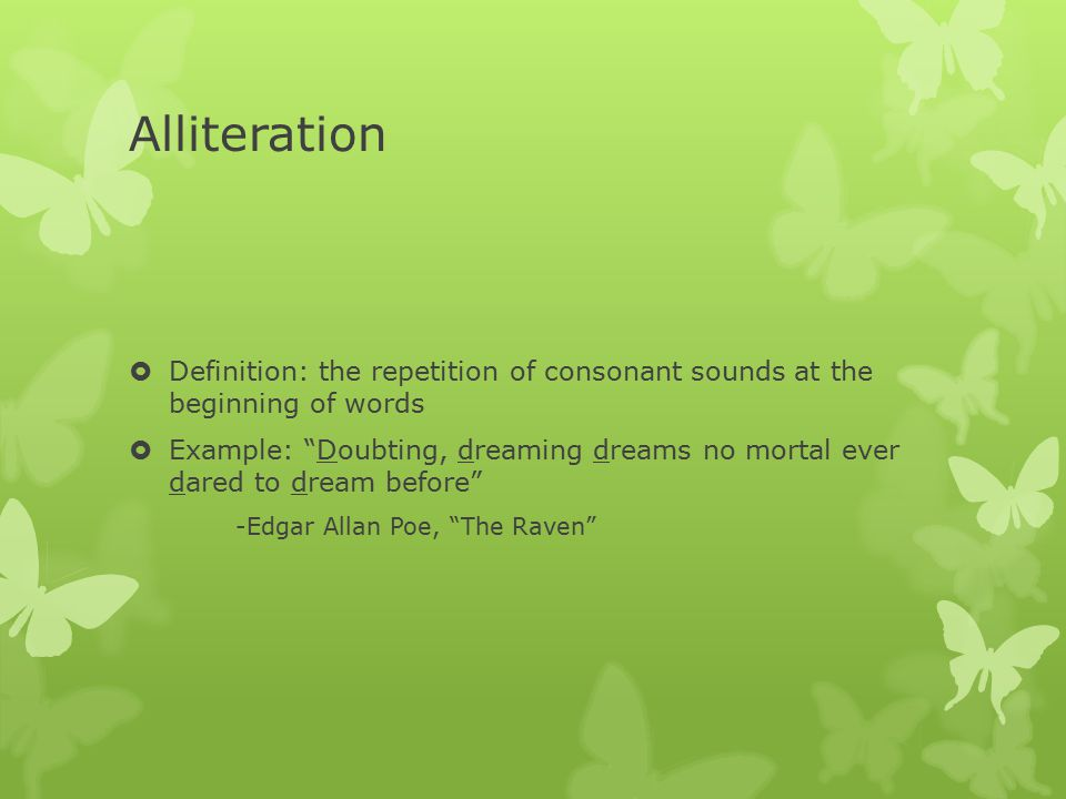 Alliteration Definition: the repetition of consonant sounds at the beginning of words.
