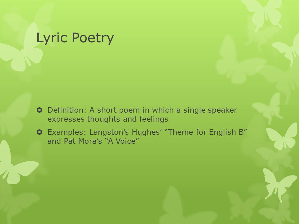 Lyric Poetry Definition: A short poem in which a single speaker expresses thoughts and feelings.