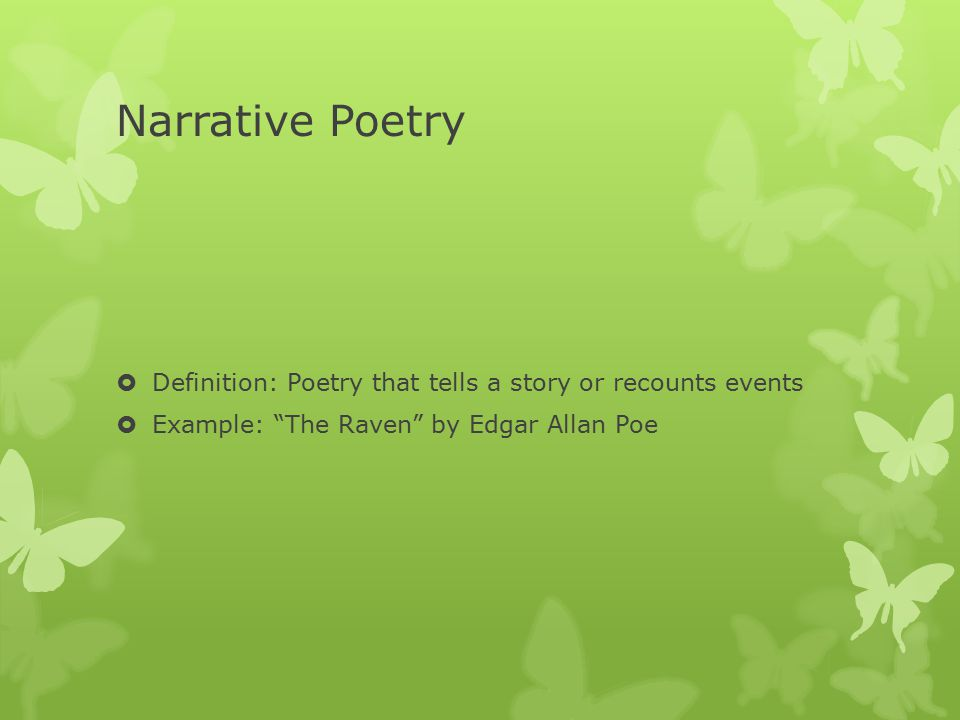 Narrative Poetry Definition: Poetry that tells a story or recounts events.