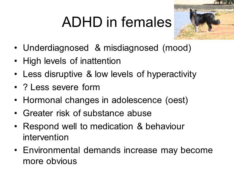 ADHD in females Underdiagnosed & misdiagnosed (mood)