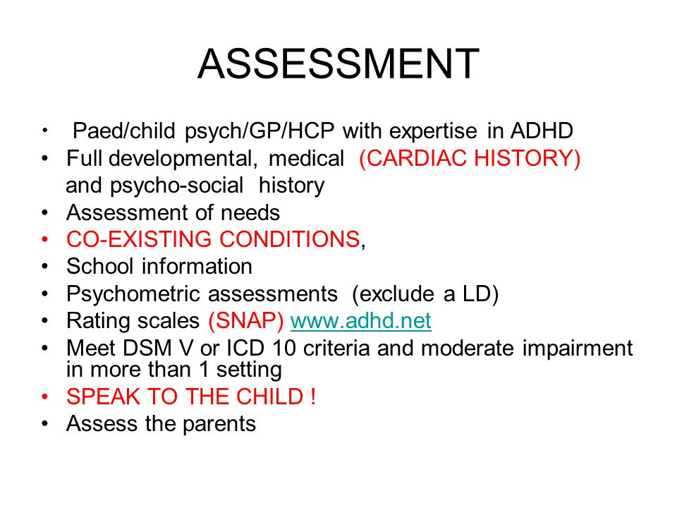 ASSESSMENT Paed/child psych/GP/HCP with expertise in ADHD