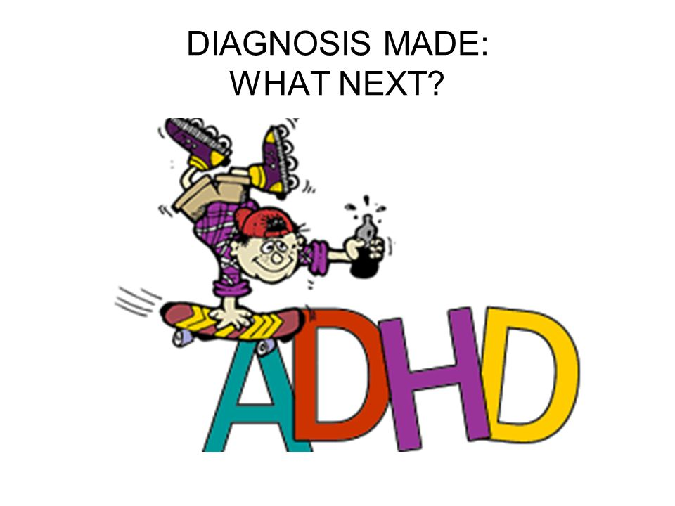 DIAGNOSIS MADE: WHAT NEXT