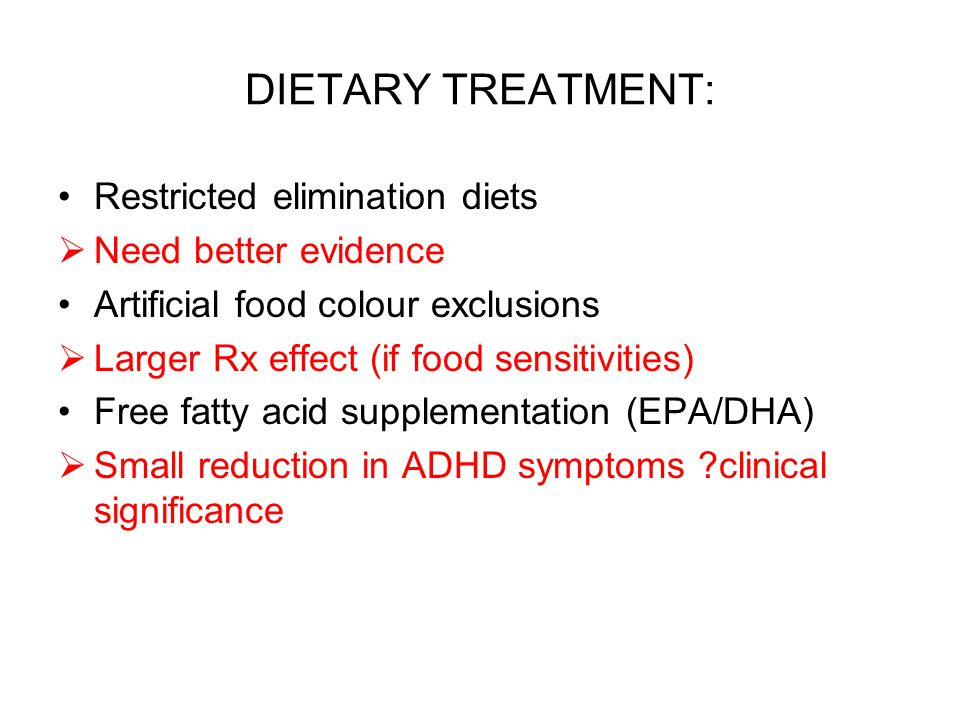 DIETARY TREATMENT: Restricted elimination diets Need better evidence