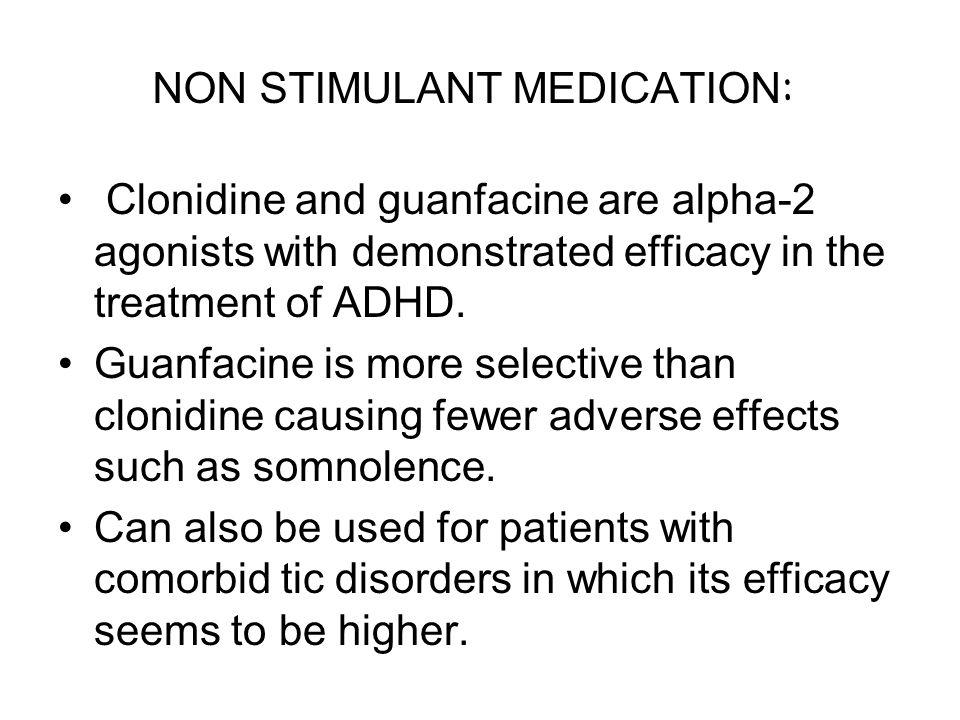 NON STIMULANT MEDICATION: