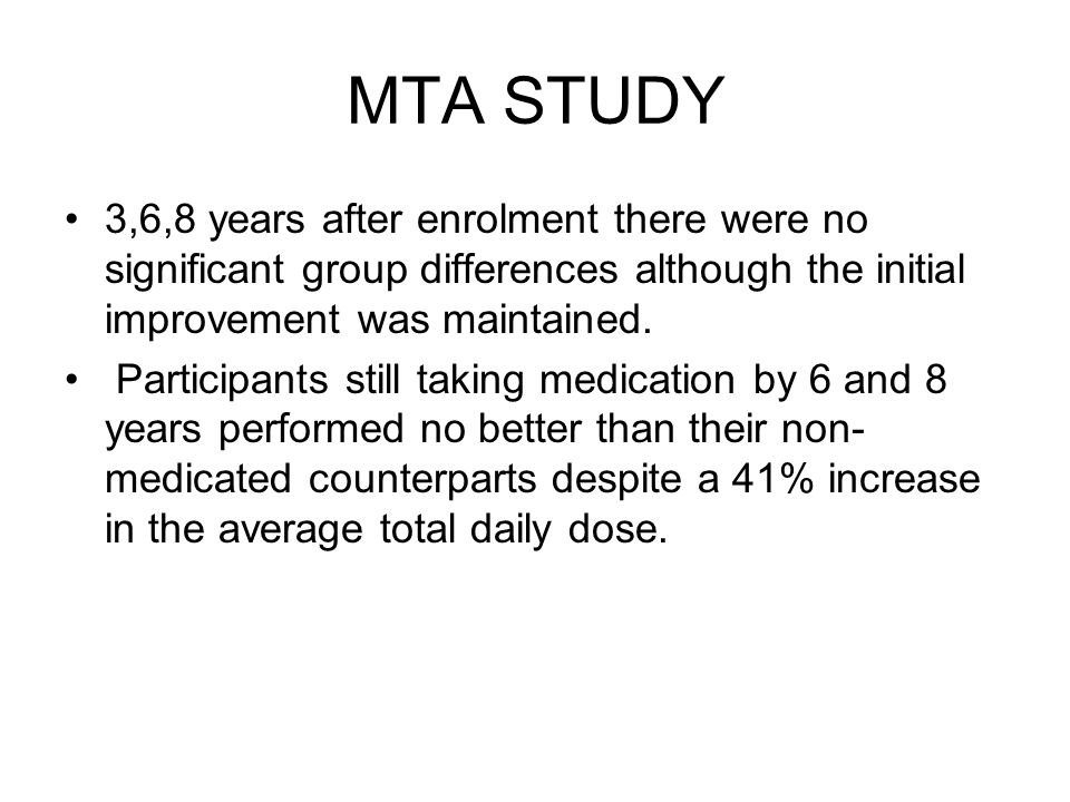 MTA STUDY 3,6,8 years after enrolment there were no significant group differences although the initial improvement was maintained.