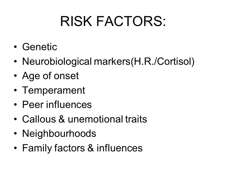 RISK FACTORS: Genetic Neurobiological markers(H.R./Cortisol)