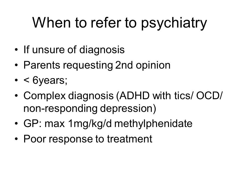 When to refer to psychiatry