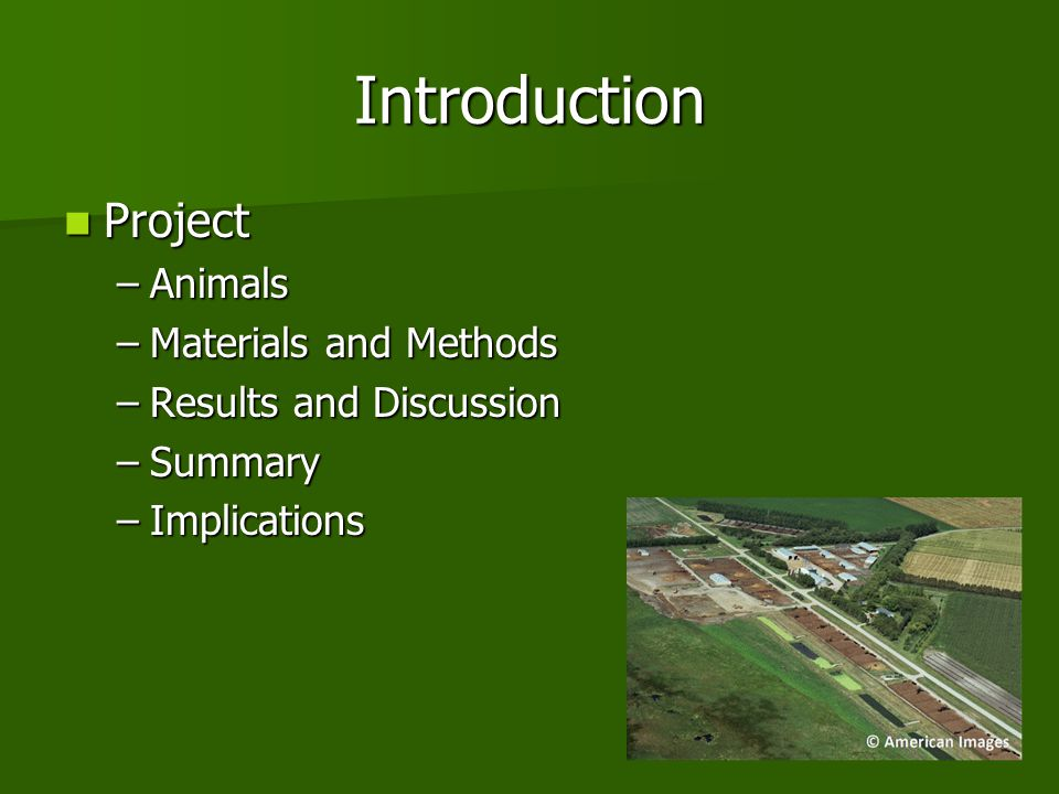 Introduction Project Animals Materials and Methods