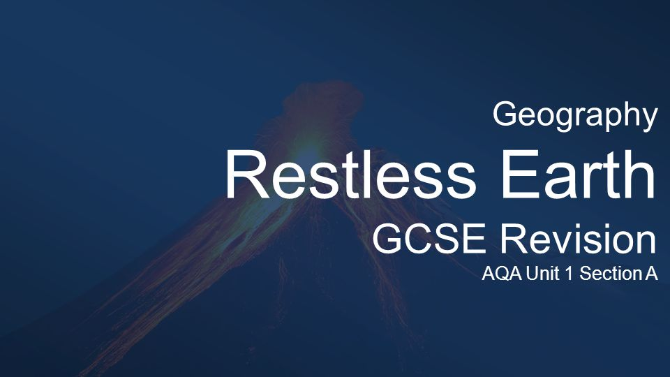 Geography Restless Earth GCSE Revision AQA Unit 1 Section A