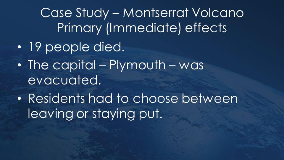 Case Study – Montserrat Volcano Primary (Immediate) effects