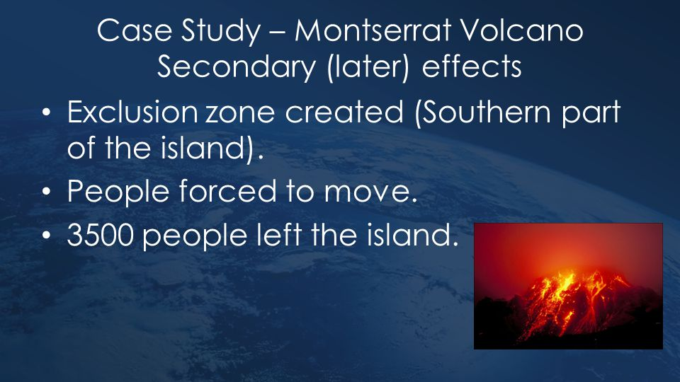 Case Study – Montserrat Volcano Secondary (later) effects