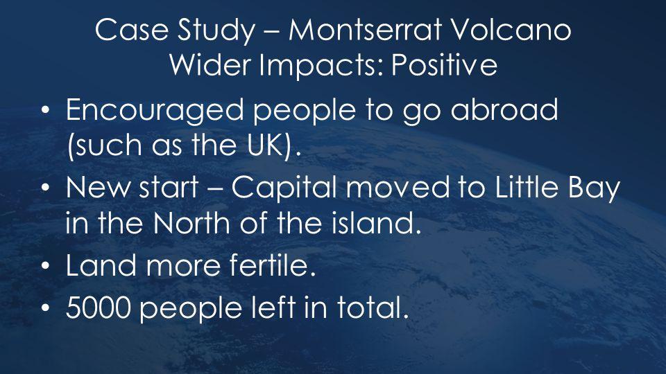 Case Study – Montserrat Volcano Wider Impacts: Positive
