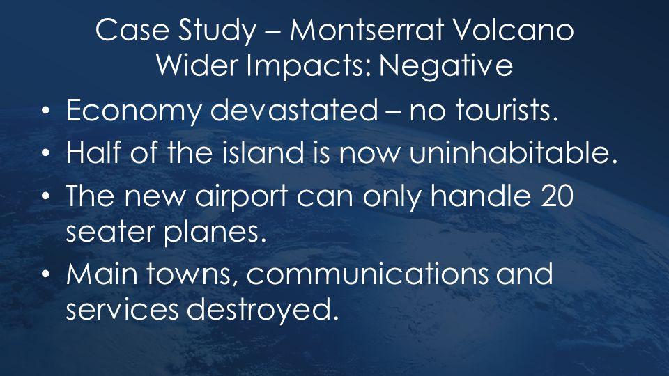 Case Study – Montserrat Volcano Wider Impacts: Negative