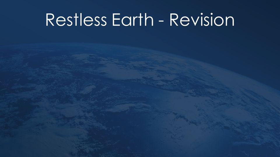 Restless Earth - Revision