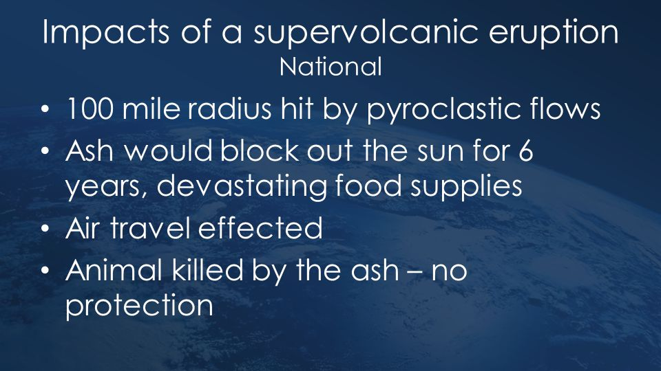 Impacts of a supervolcanic eruption National