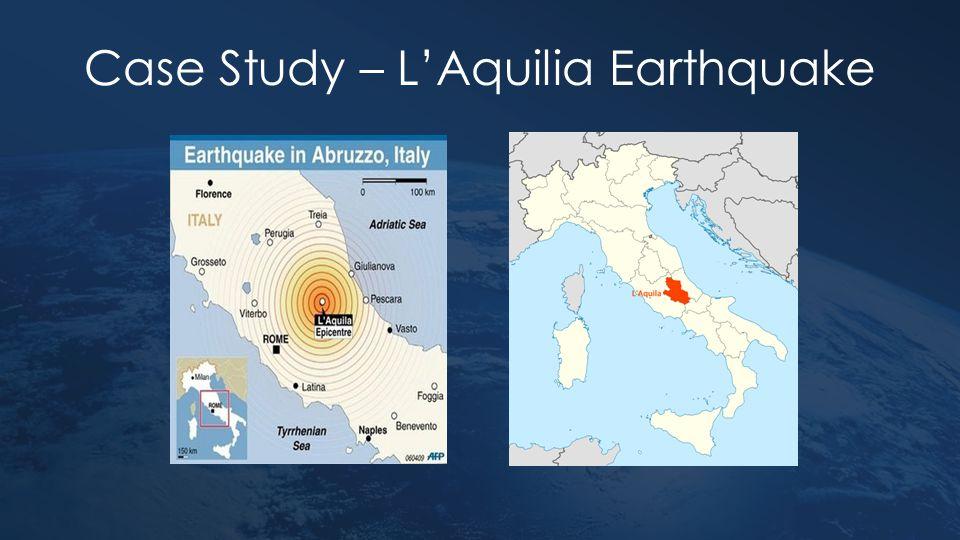 Case Study – L'Aquilia Earthquake