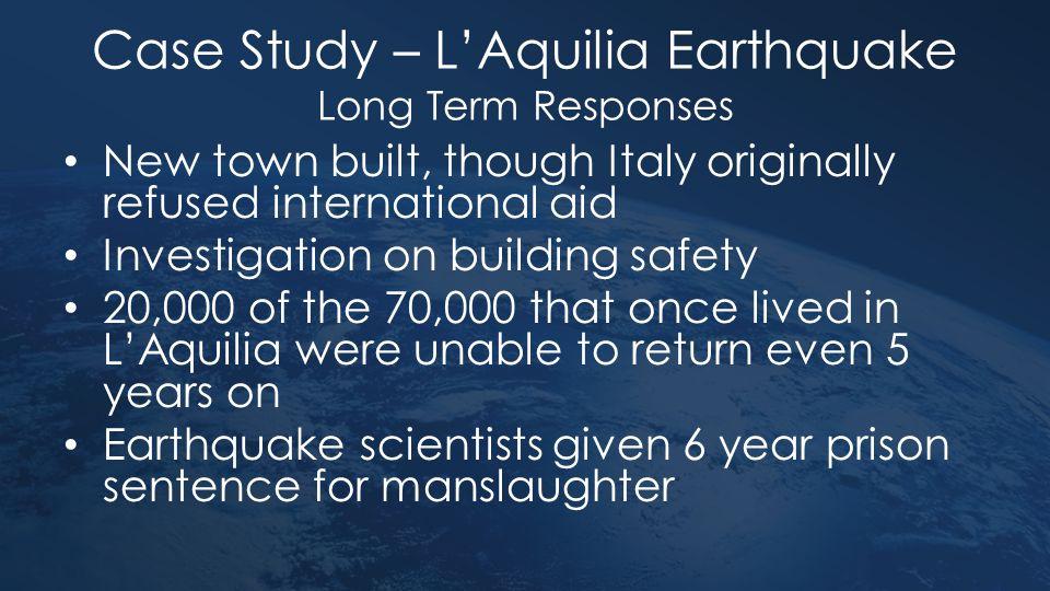 Case Study – L'Aquilia Earthquake Long Term Responses