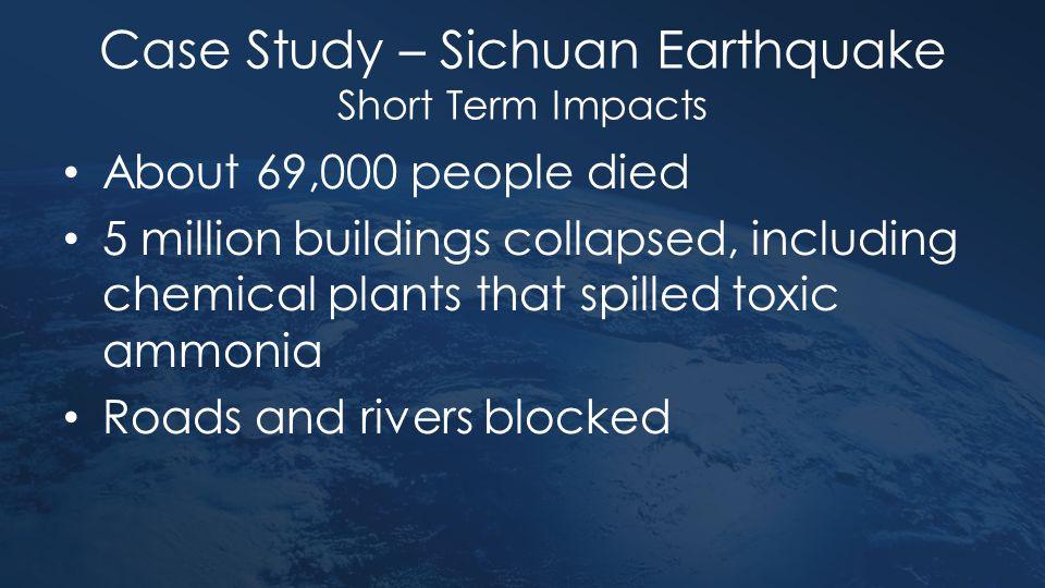 Case Study – Sichuan Earthquake Short Term Impacts