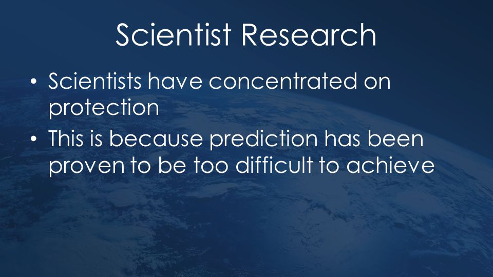 Scientist Research Scientists have concentrated on protection