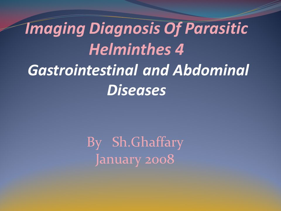 Imaging Diagnosis Of Parasitic Helminthes 4 Gastrointestinal and Abdominal Diseases